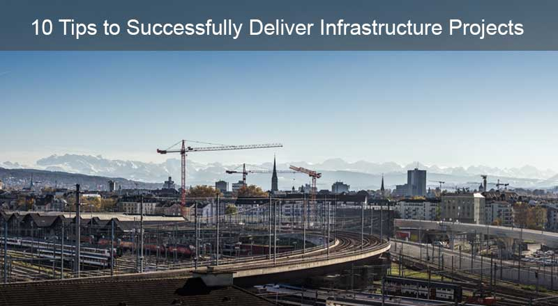 10 Tips to Successfully Deliver Infrastructure Projects