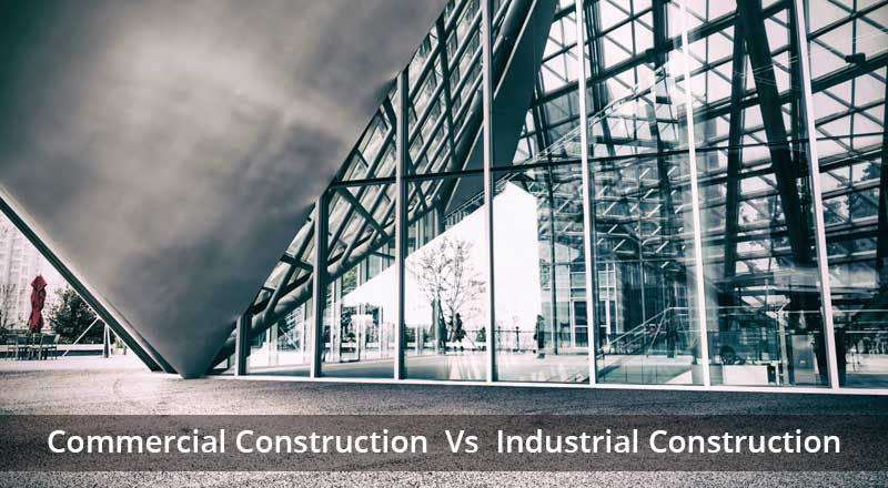Differences Between Commercial and Industrial Construction